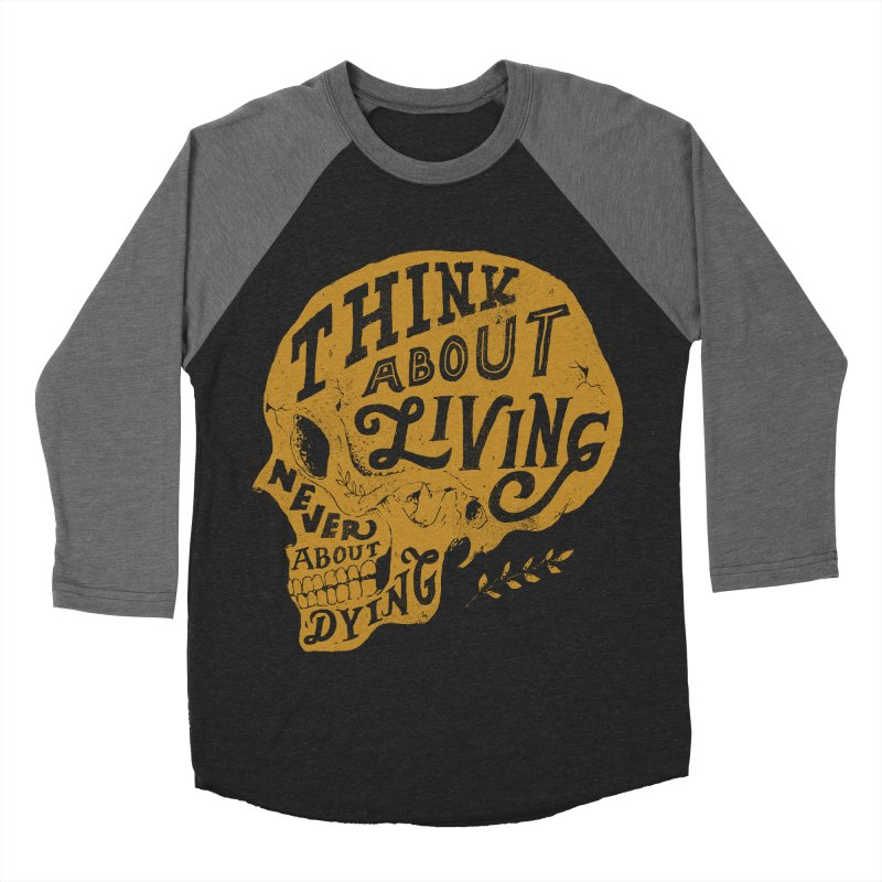 Think About Living Men's Baseball Triblend T-Shirt by normanduenas's Artist Shop
