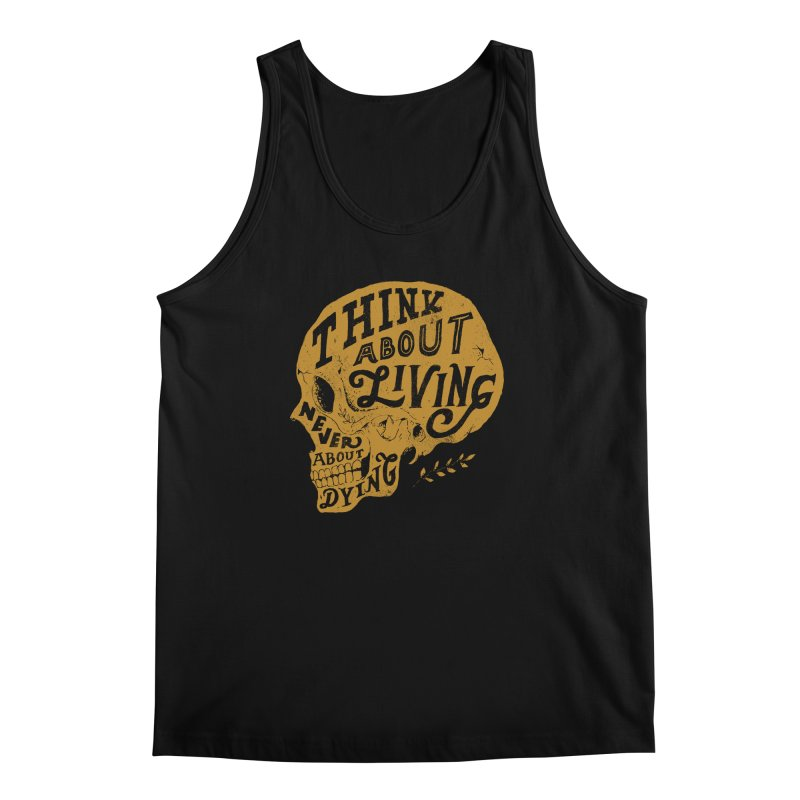 Think About Living Men's Tank by normanduenas's Artist Shop