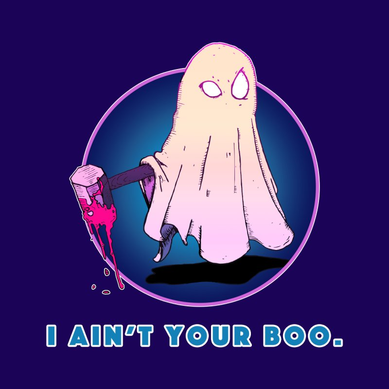 Ain't Your Boo by Norman Wilkerson Designs