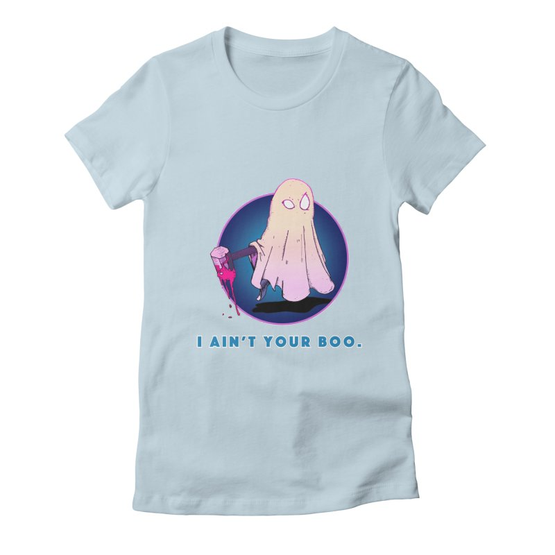 Ain't Your Boo Women's Fitted T-Shirt by Norman Wilkerson Designs