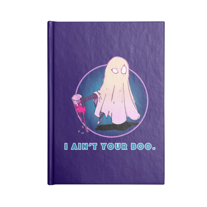 Ain't Your Boo Accessories Blank Journal Notebook by Norman Wilkerson Designs