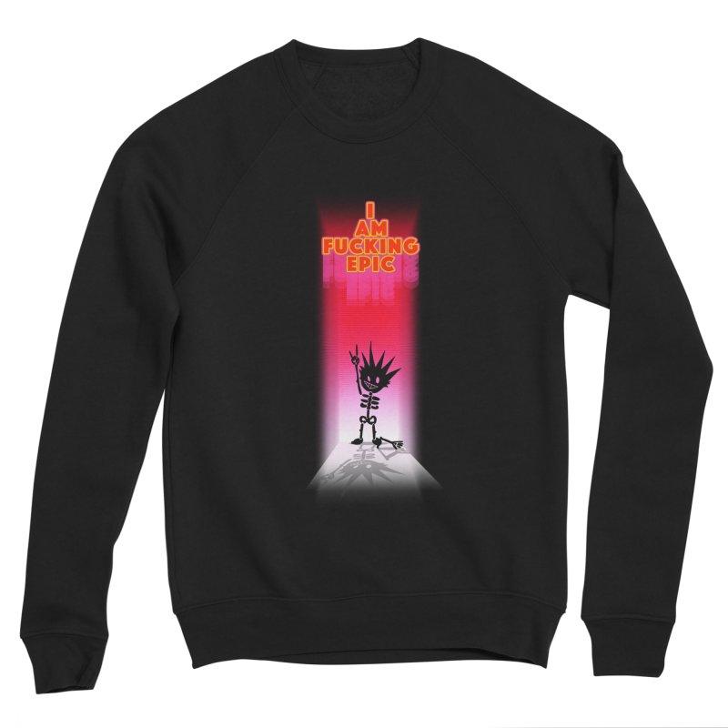 I am Epic Men's Sponge Fleece Sweatshirt by Norman Wilkerson Designs