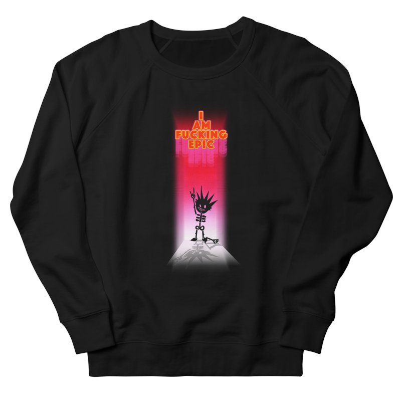 I am Epic Men's French Terry Sweatshirt by Norman Wilkerson Designs