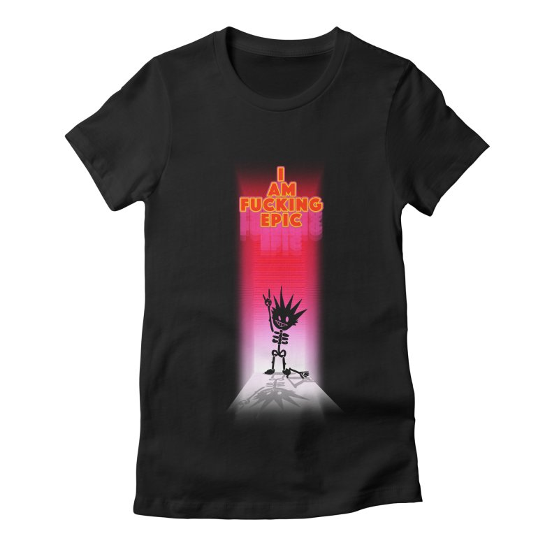 I am Epic Women's Fitted T-Shirt by Norman Wilkerson Designs