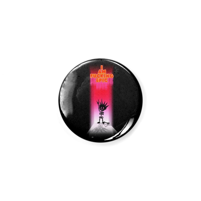 I am Epic Accessories Button by Norman Wilkerson Designs