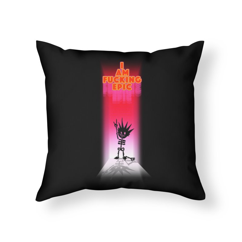 I am Epic Home Throw Pillow by Norman Wilkerson Designs