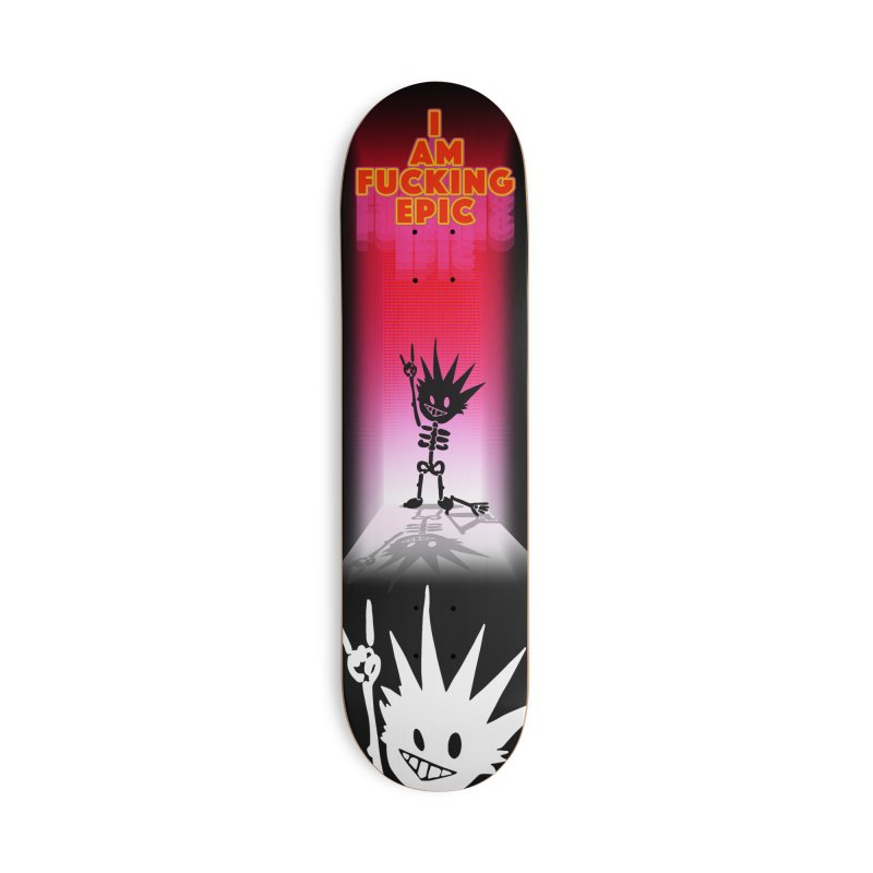 I am Epic Accessories Deck Only Skateboard by Norman Wilkerson Designs