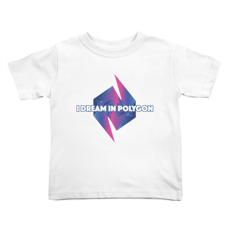 I Dream In Polygon Kids Toddler T-Shirt by Norman Wilkerson Designs