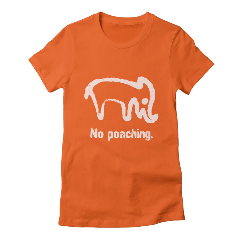 No Poaching. in Women's Fitted T-Shirt Orange Poppy by norsumarketing's Artist Shop