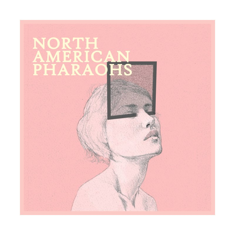North American Pharaohs- Misery by North American Pharaohs's Artist Shop