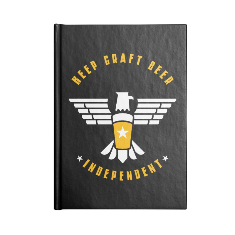 Keep Craft Beer Independent Accessories Lined Journal Notebook by North Craftolina