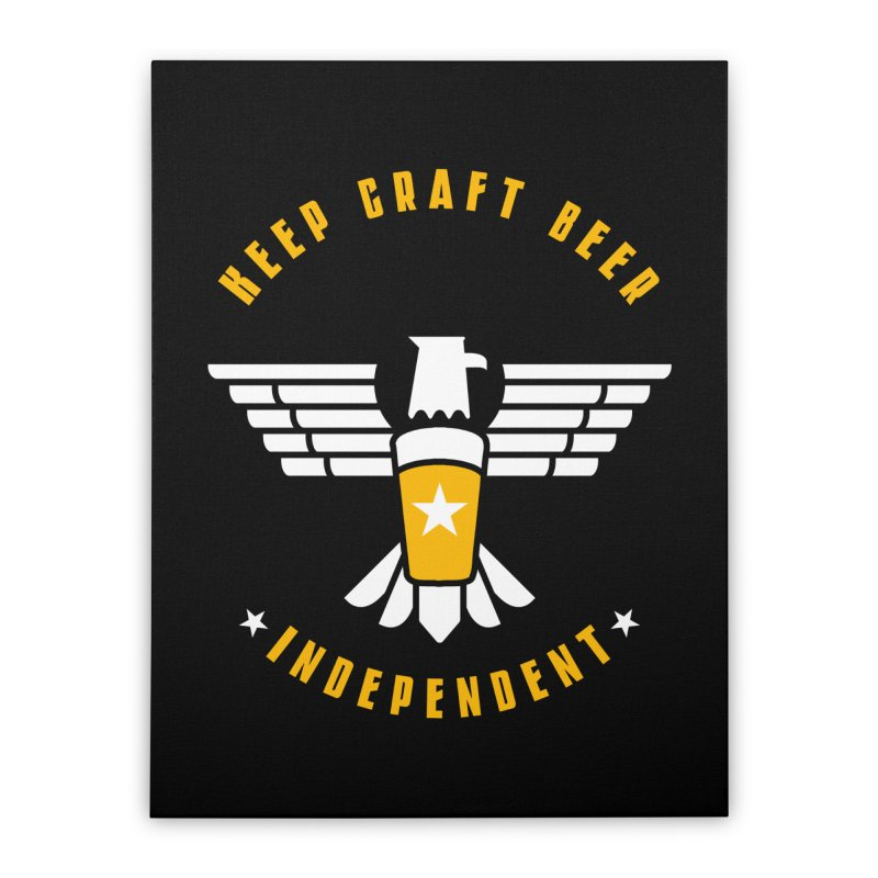 Keep Craft Beer Independent Home Stretched Canvas by North Craftolina