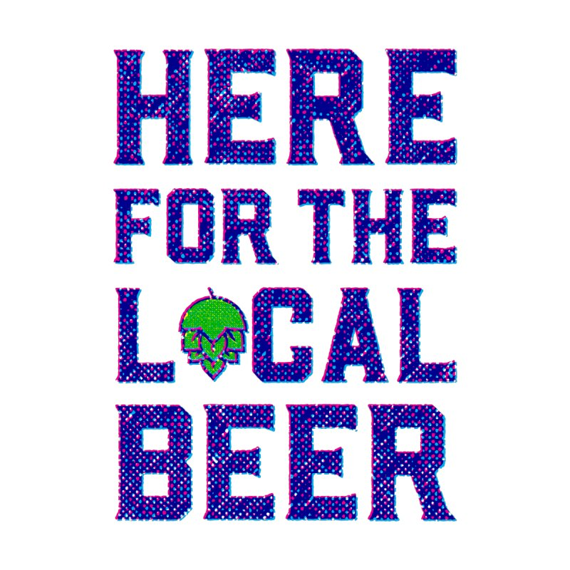 Here For The Local Beer Women's T-Shirt by North Craftolina