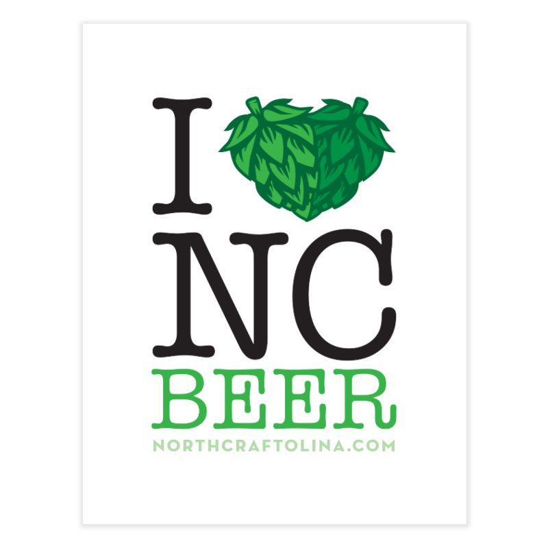 I Hops NC Beer Home Fine Art Print by North Craftolina