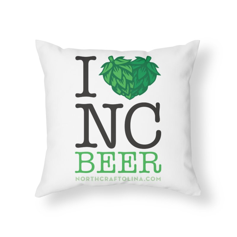 I Hops NC Beer Home Throw Pillow by North Craftolina