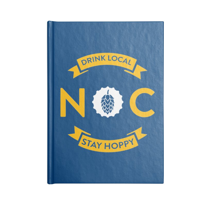 NC Drink Local Stay Hoppy Accessories Blank Journal Notebook by North Craftolina