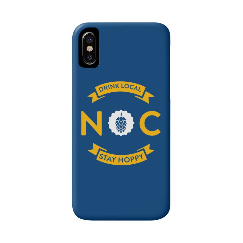 NC Drink Local Stay Hoppy Accessories Phone Case by North Craftolina