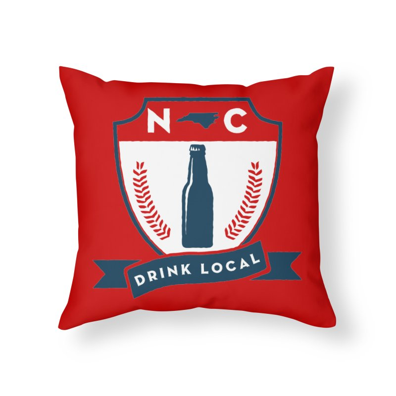 Drink Local Badge Home Throw Pillow by North Craftolina