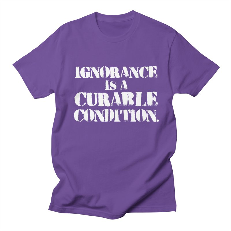 Ignorance is a Curable Condition Men's Regular T-Shirt by The Northwest Press Shop