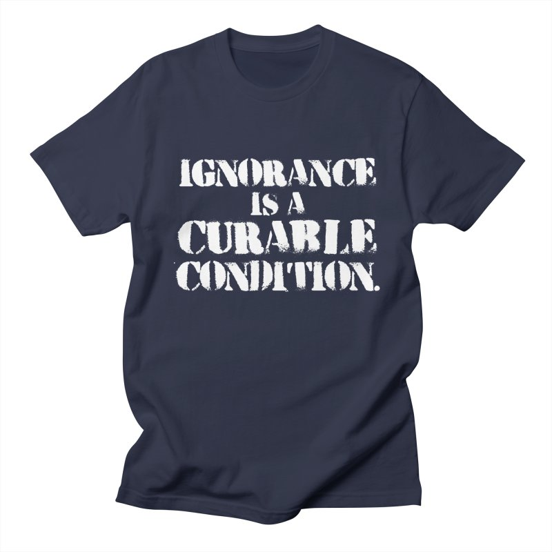 Ignorance is a Curable Condition Women's T-Shirt by The Northwest Press Shop