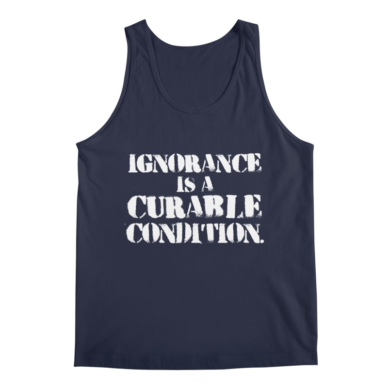 Ignorance is a Curable Condition Men's Tank by The Northwest Press Shop