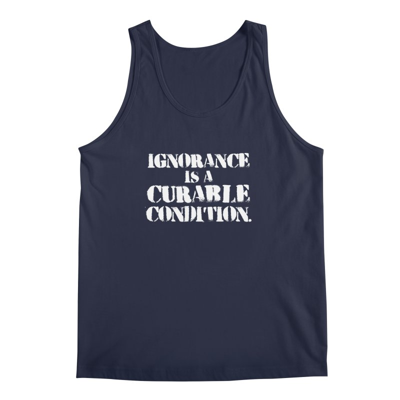 Ignorance is a Curable Condition Men's Regular Tank by The Northwest Press Shop