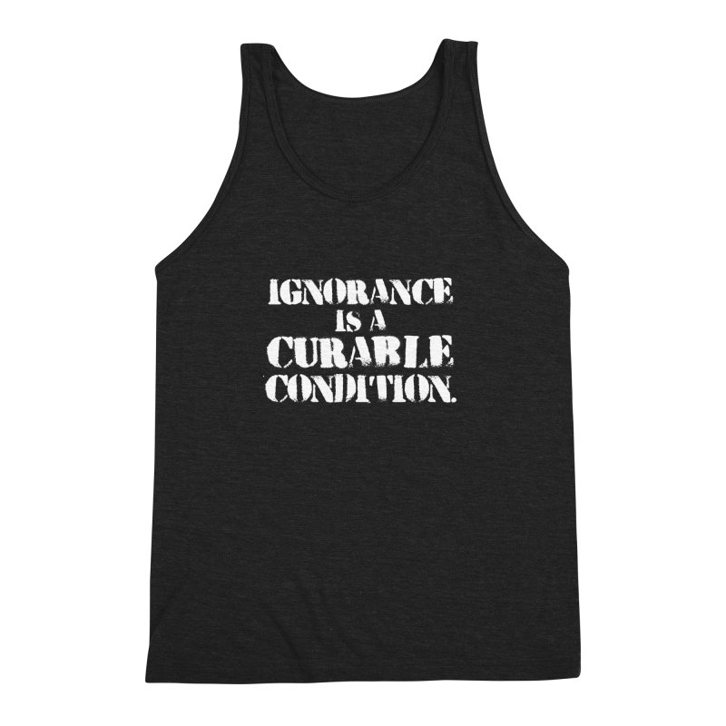 Ignorance is a Curable Condition Men's Triblend Tank by The Northwest Press Shop