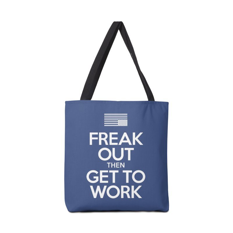Freak Out then Get to Work Accessories Tote Bag Bag by The Northwest Press Shop