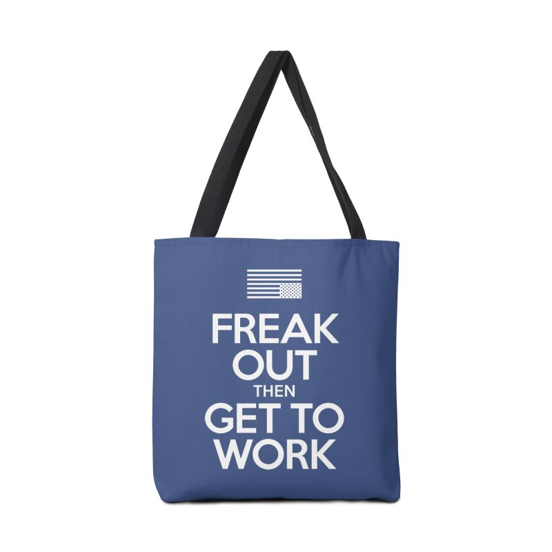 Freak Out then Get to Work Accessories Bag by The Northwest Press Shop