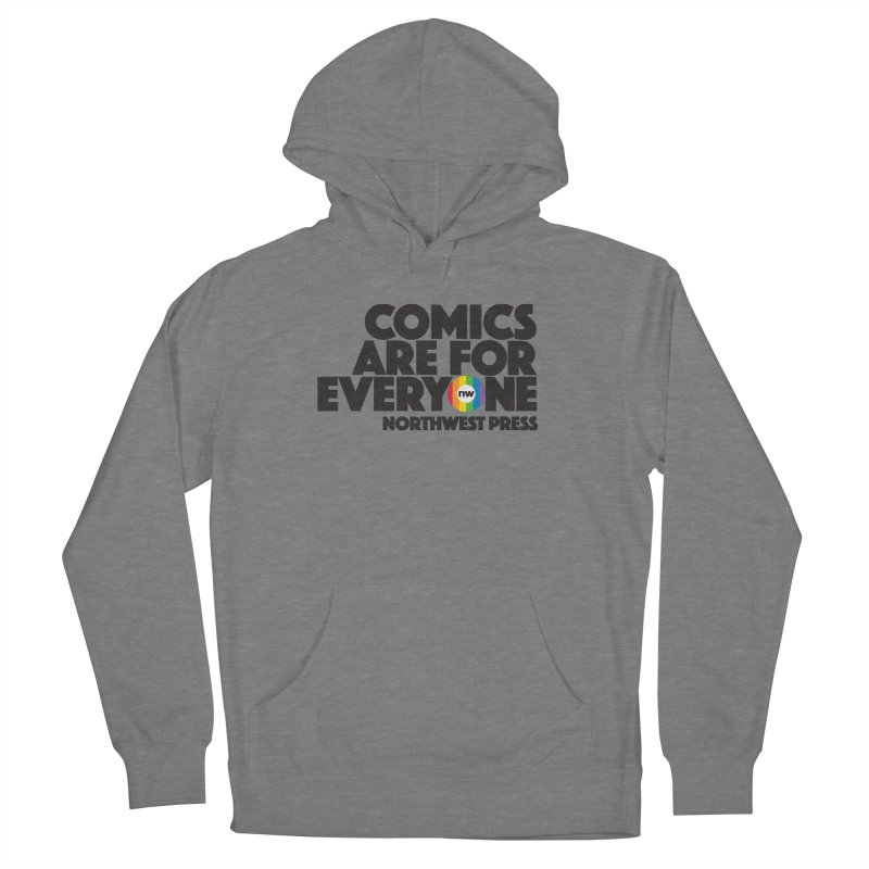 Comics are for Everyone (black lettering) Women's Pullover Hoody by The Northwest Press Shop