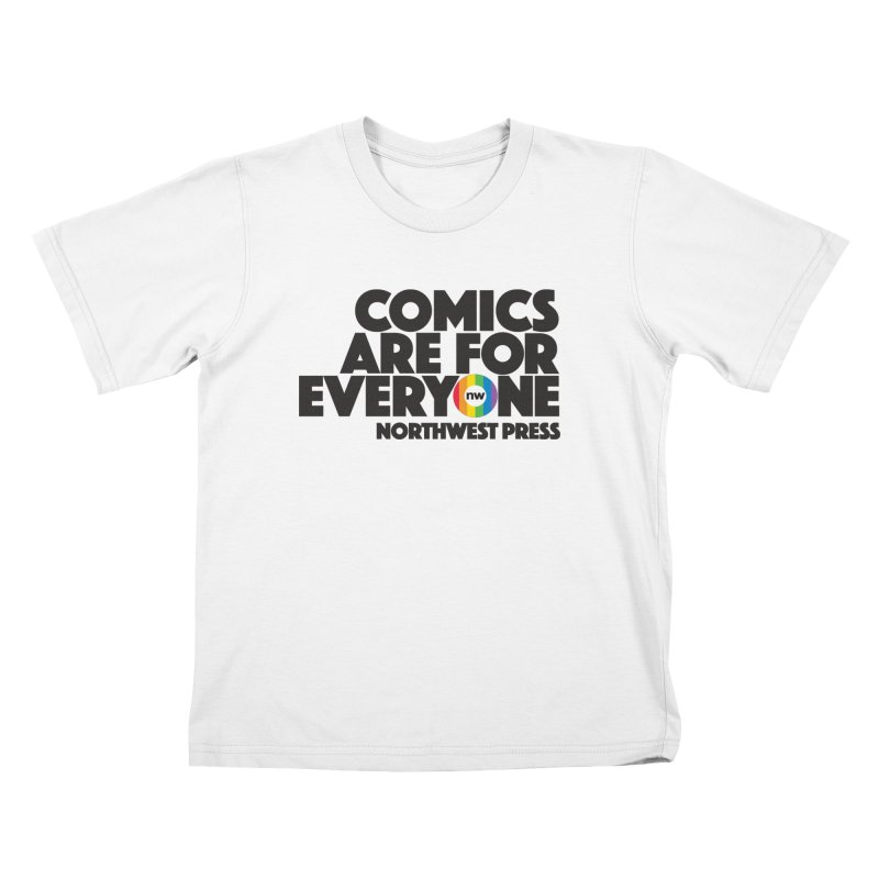 Comics are for Everyone (black lettering) Kids T-Shirt by The Northwest Press Shop