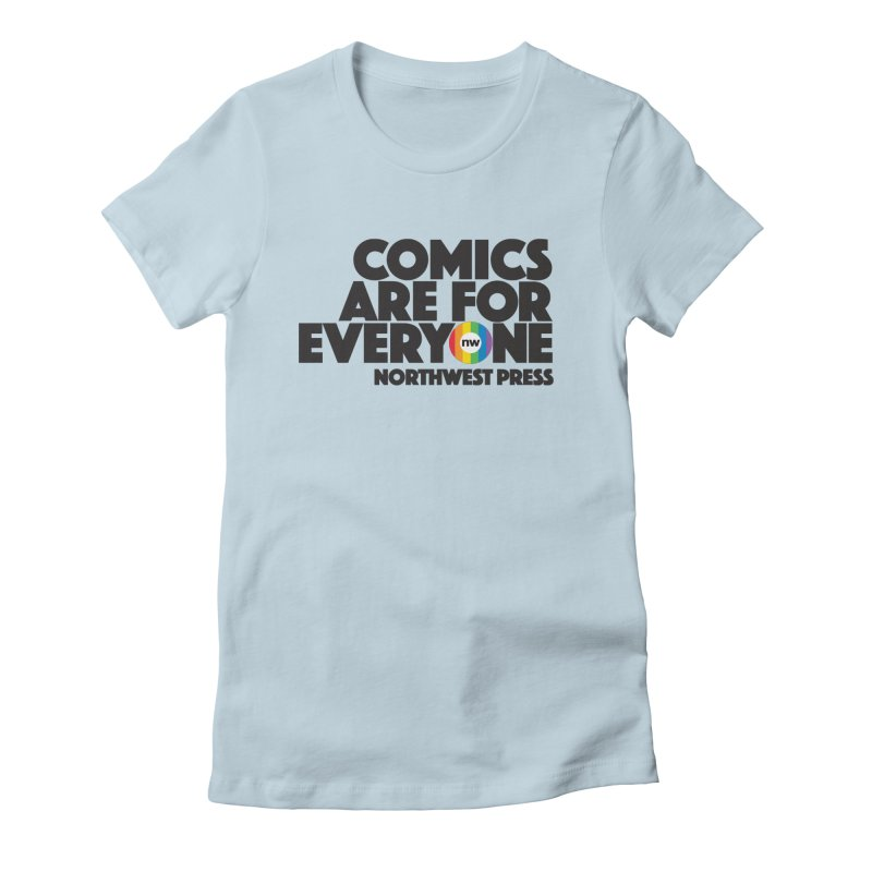 Comics are for Everyone (black lettering) Women's T-Shirt by The Northwest Press Shop