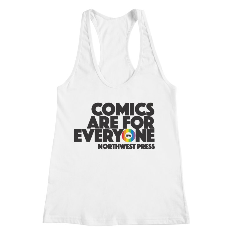 Comics are for Everyone (black lettering) Women's Racerback Tank by The Northwest Press Shop