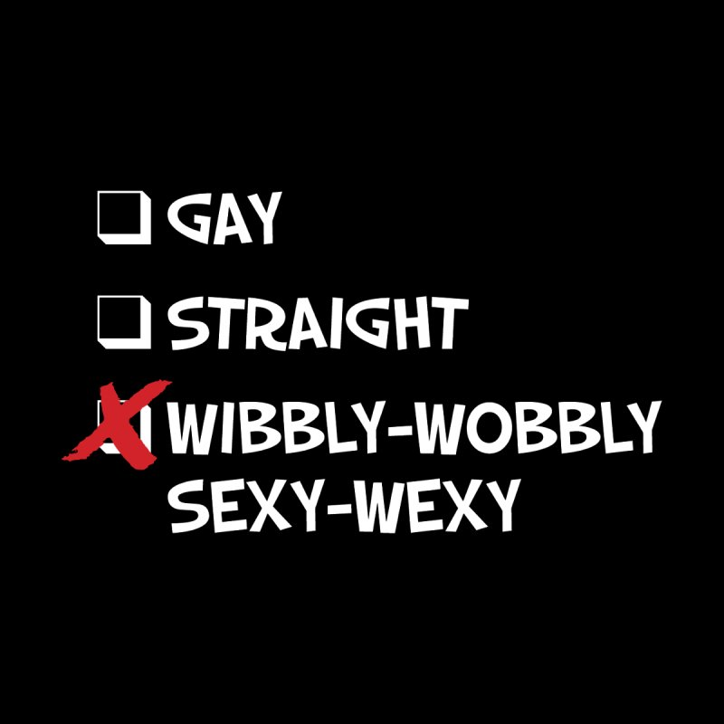 Wibbly-Wobbly Sexy-Wexy Men's T-Shirt by The Northwest Press Shop