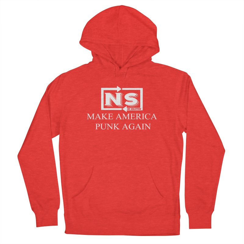 Make America Punk Again Men's Pullover Hoody by nosolution's Artist Shop