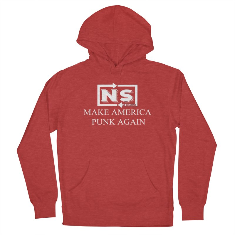 Make America Punk Again Men's French Terry Pullover Hoody by nosolution's Artist Shop