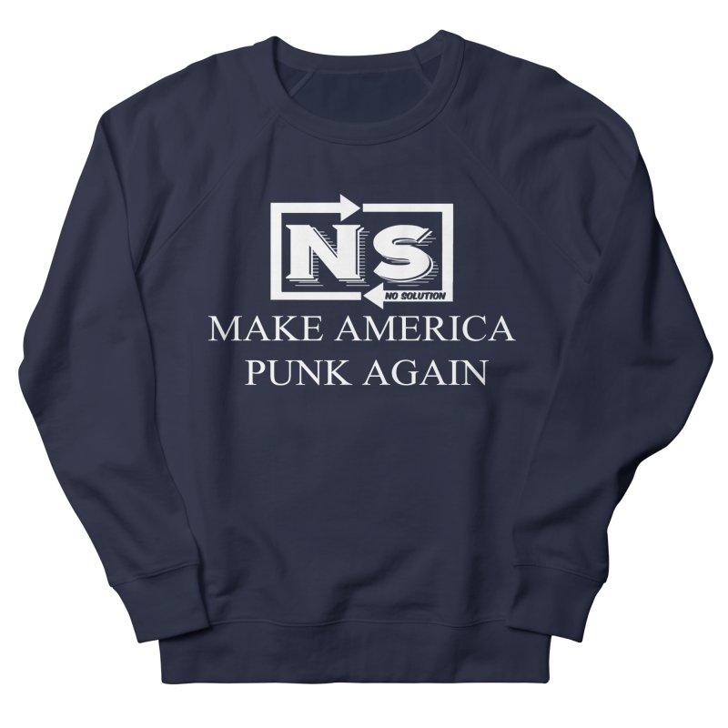 Make America Punk Again Women's French Terry Sweatshirt by nosolution's Artist Shop