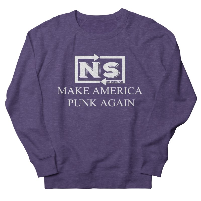 Make America Punk Again Men's Sweatshirt by nosolution's Artist Shop