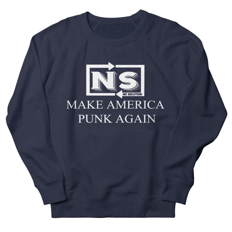 Make America Punk Again Men's French Terry Sweatshirt by nosolution's Artist Shop