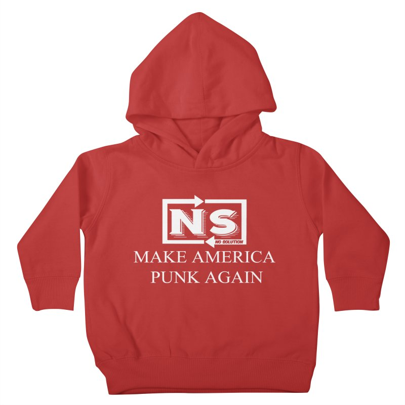 Make America Punk Again Kids Toddler Pullover Hoody by nosolution's Artist Shop