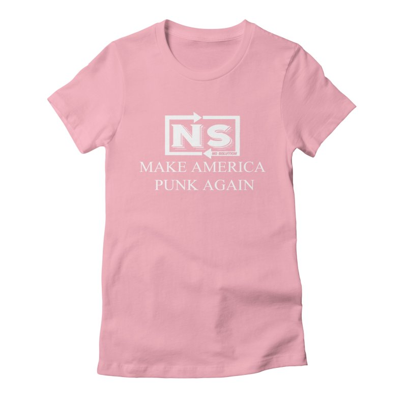 Make America Punk Again Women's Fitted T-Shirt by nosolution's Artist Shop