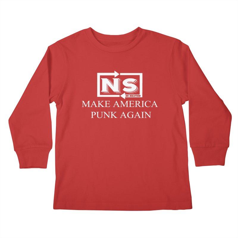Make America Punk Again Kids Longsleeve T-Shirt by nosolution's Artist Shop