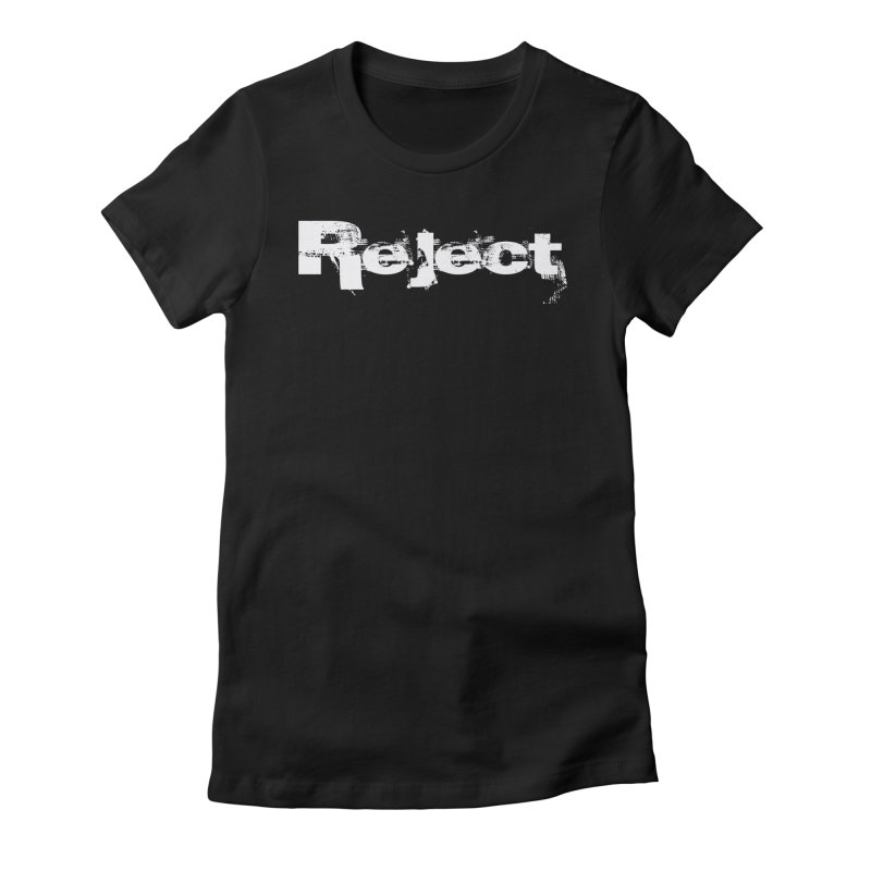 Reject Women's Fitted T-Shirt by Official No Sunshine Merchandise