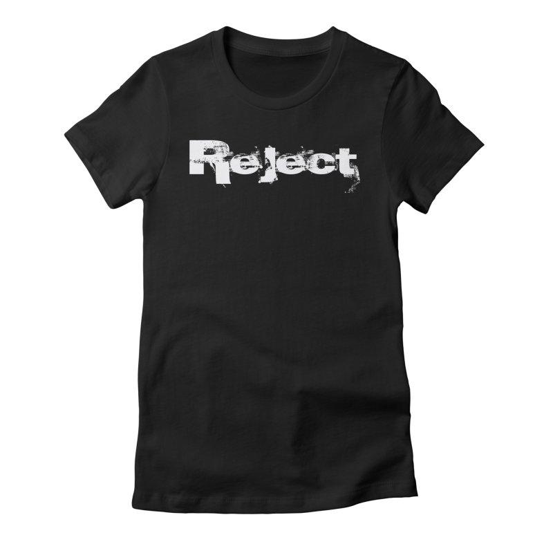 Reject Women's T-Shirt by Official No Sunshine Merchandise