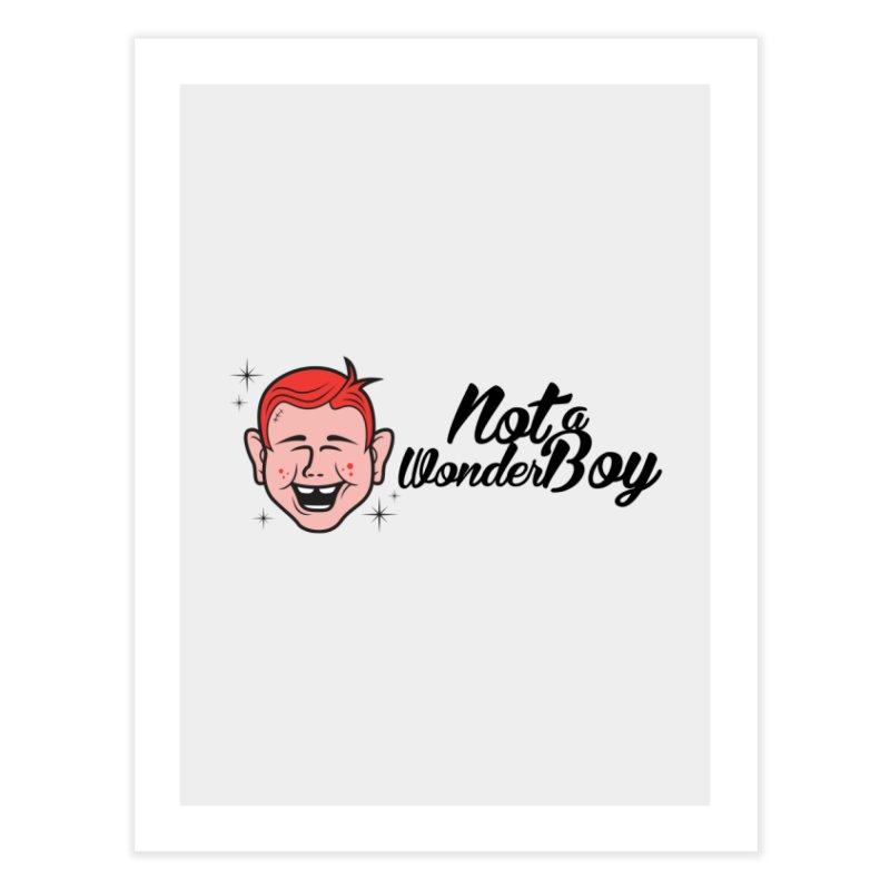 NOTAWONDERBOY Home Fine Art Print by Notawonderboy!