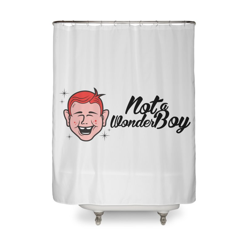 NOTAWONDERBOY Home Shower Curtain by Notawonderboy!