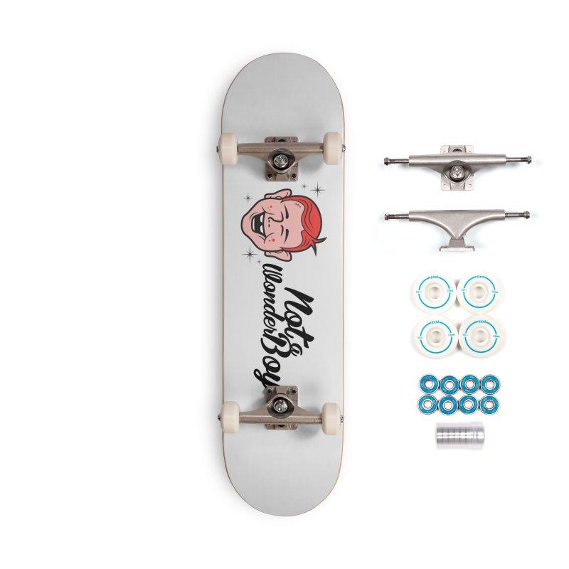 NOTAWONDERBOY Accessories Skateboard by Notawonderboy!
