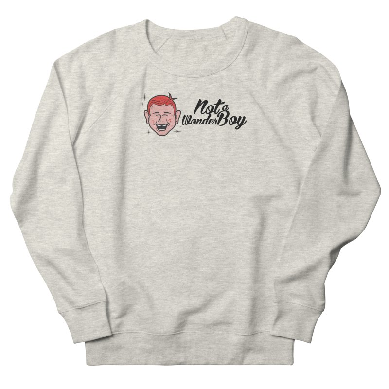 NOTAWONDERBOY Women's French Terry Sweatshirt by Notawonderboy!