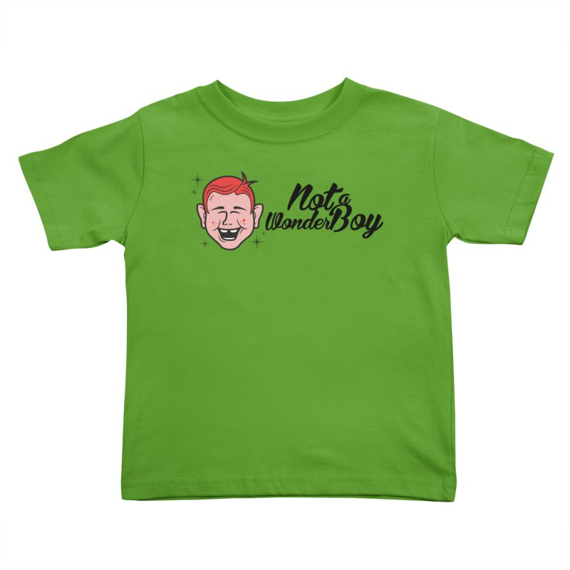 NOTAWONDERBOY Kids Toddler T-Shirt by Notawonderboy!
