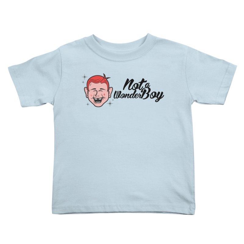 NOTAWONDERBOY Kids Toddler T-Shirt by Notawonderboy!